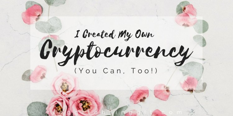 create your own cryptocurrency