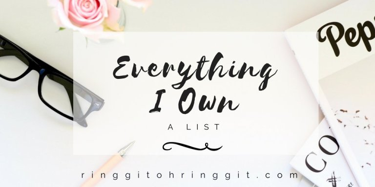 A List of Everything I Own (And What I Want to Get Rid Of)