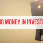 3 Investments Where I Lost All of My Money