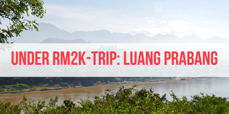 Under-RM2000 Travel: 4D3N Luang Prabang Trip
