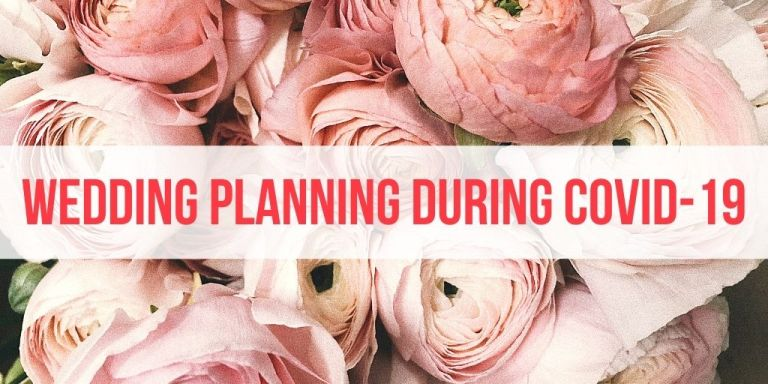 Wedding Planning During Covid-19: How Plans & Budgets Changed