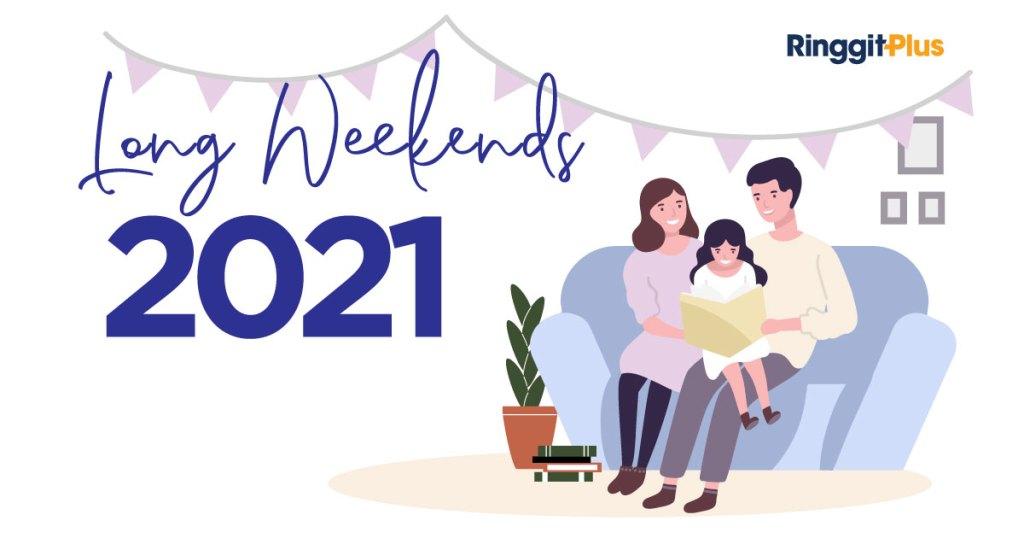 Malaysia Public Holidays & Long Weekends 2021