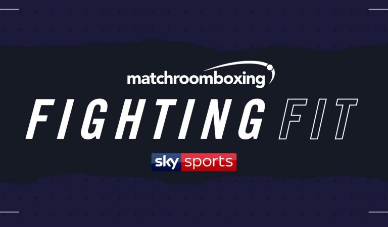 Fighting Fit a new health and fitness series from Matchroom Boxing to air on Sky Sports