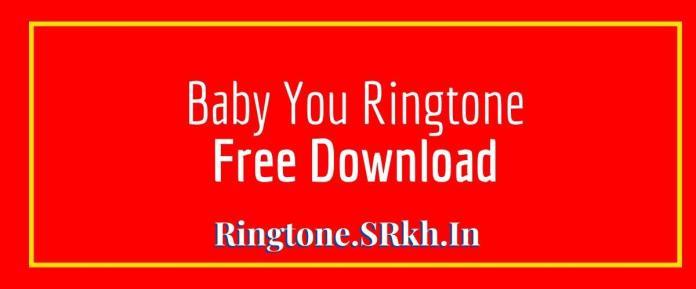 Baby You Ringtone