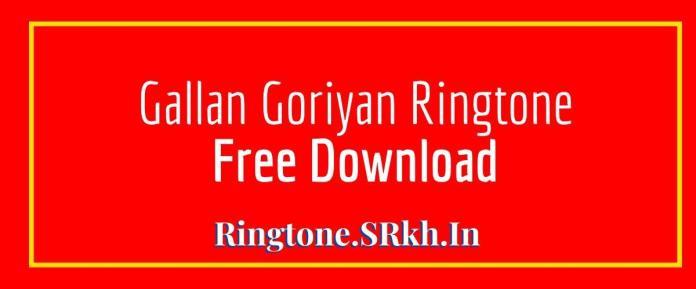 Gallan Goriyan Ringtone