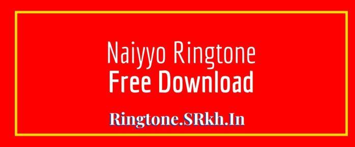 Naiyyo Ringtone