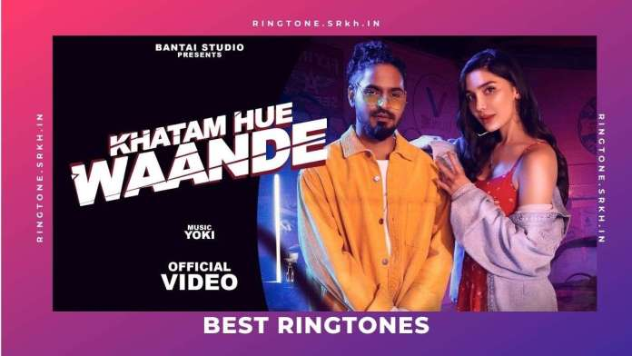 KHATAM-HUE-WAANDE-Ringtone