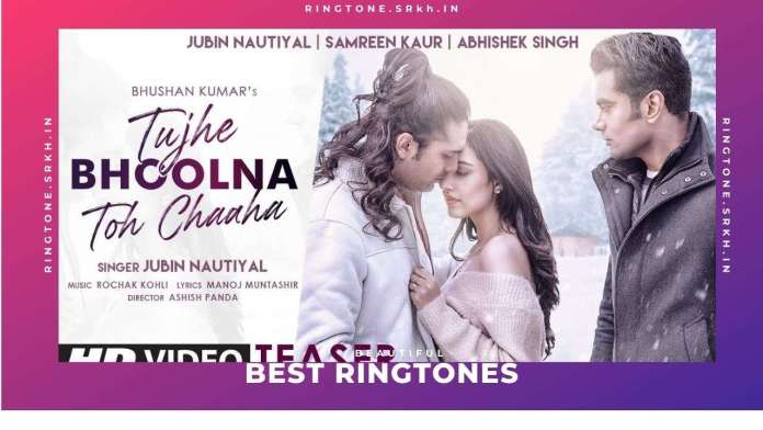 Tujhe-Bhoolna-Toh-Chaaha-New-Ringtone