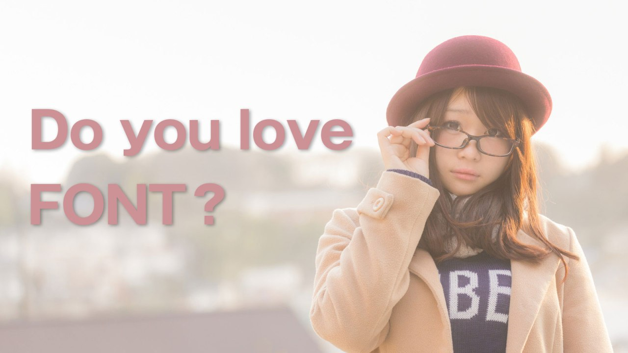 do you love font?