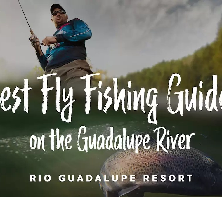 fly fishing guides Guadalupe River
