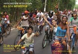 Cartaz-convite (público, familiar e pessoal) para participar na Bicicletada pela Vida 'Eu Sou Amazônia'