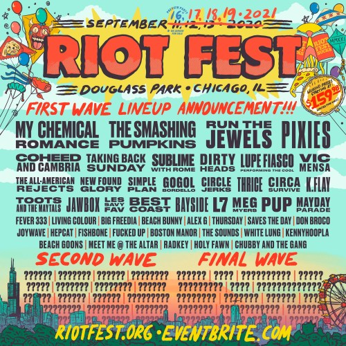One of My Favorite Music Festivals: Riot Fest! Headliners for 2021 include My Chemical Romance, The Smashing Pumpkins, Run the Jewels, and the Pixies. Second and third wave lineup announcements are still to come!