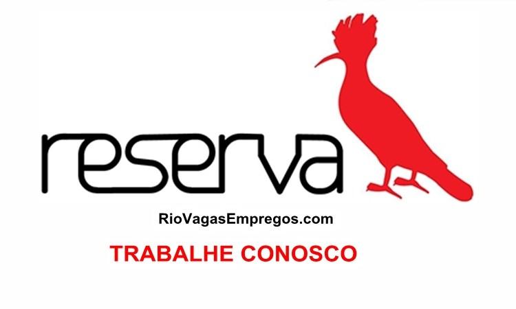 Lojas Reserva estão com vagas de empregos abertas - Diversas areas - também para pessoas acima dos 50 anos - Rio de janeiro