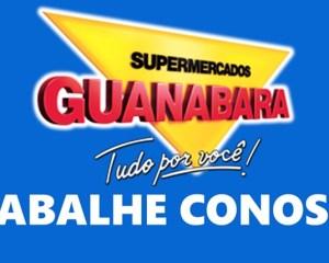 Supermercado Guanabara vagas de Balconista, Deposista, Operador de Caixa - Rio de Janeiro