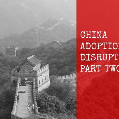 China Adoption Disruption Part 2