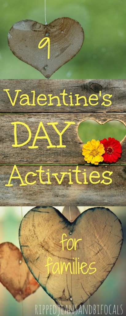 9 Valentine's Day Activities for Families|Ripped Jeans and Bifocals