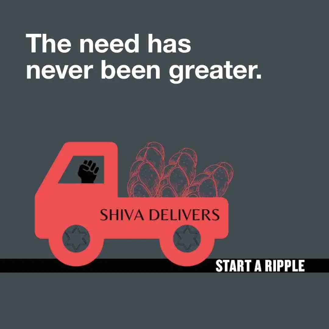 The need has never been greater. Shiva Delivers. #StartARipple