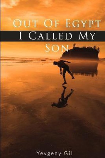 Out of Egypt I Called My Son