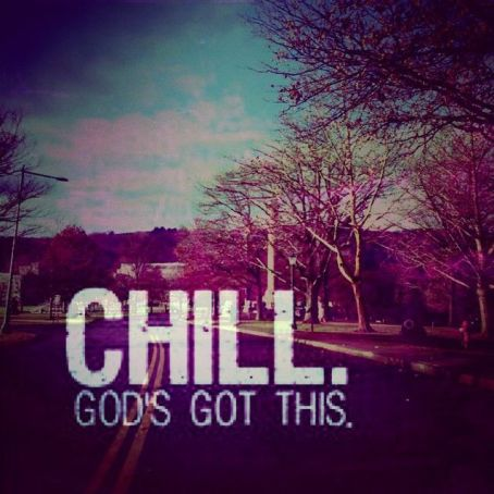 149988-Chill-God-s-Got-This