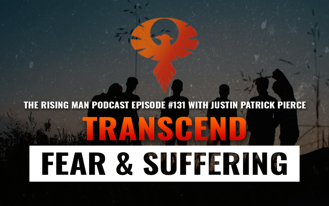 RMP 131 – Transcend Fear & Suffering with Justin Patrick Pierce