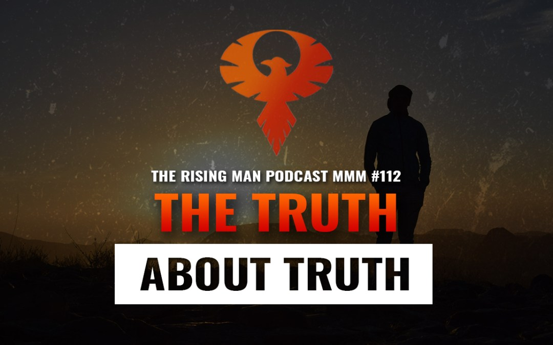 MMM 112 – The Truth About Truth