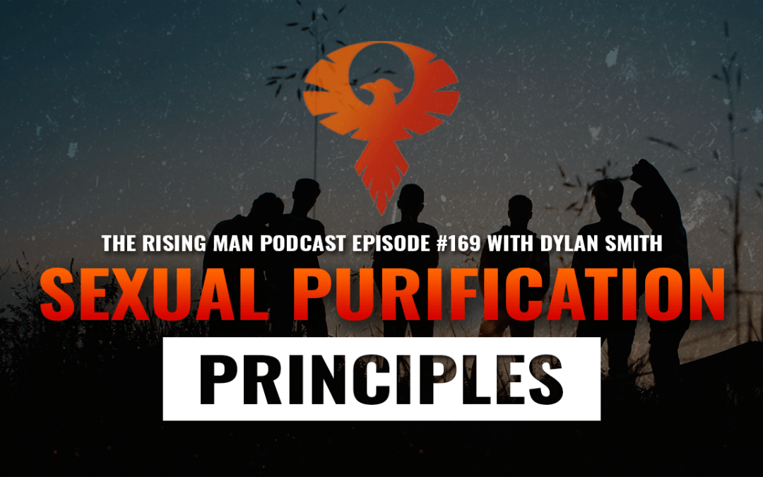 RMP 169 – Sexual Purification Principles with Dylan Smith