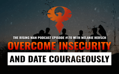 RMP 170 – Overcome Insecurity and Date Courageously with Melanie Hersch
