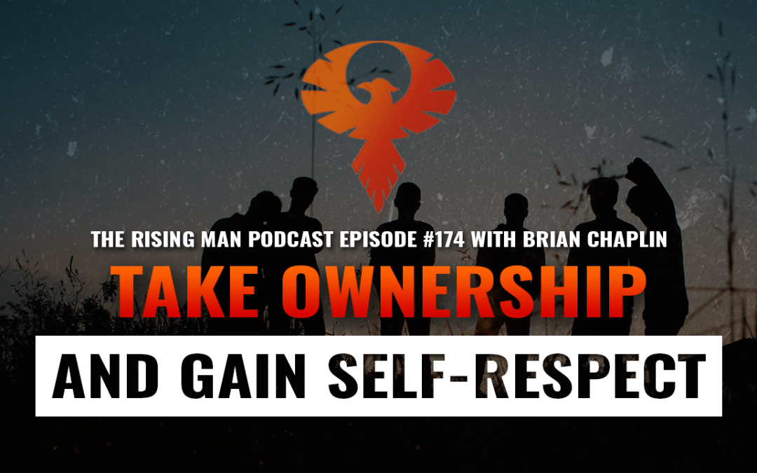 RMP 174 – Take Ownership and Gain Self-Respect with Brian Chaplin