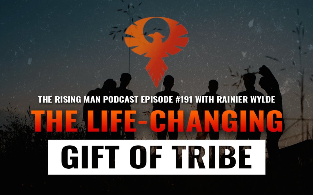 RMP 191 – The Life-Changing Gift of Tribe with Rainier Wylde