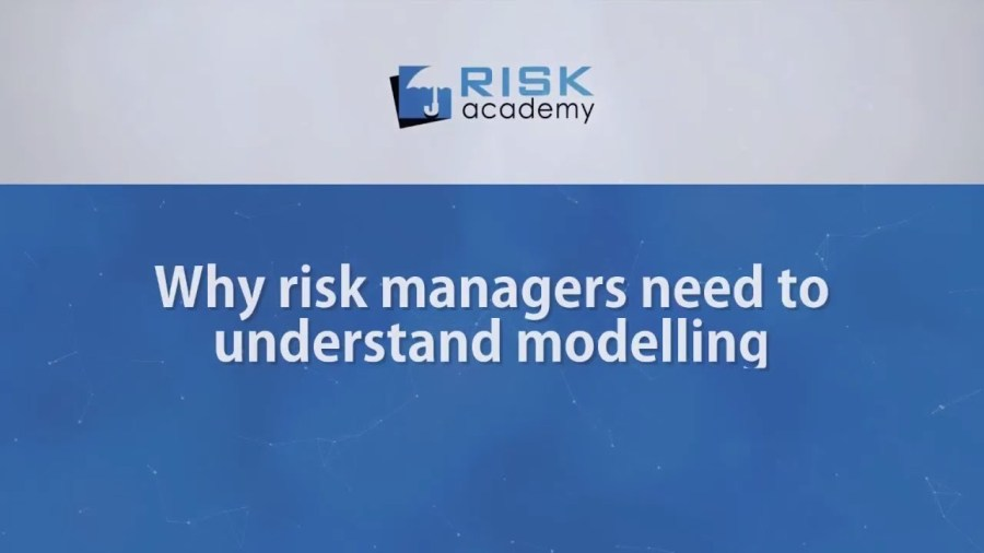 93. Why risk managers need to understand modelling?