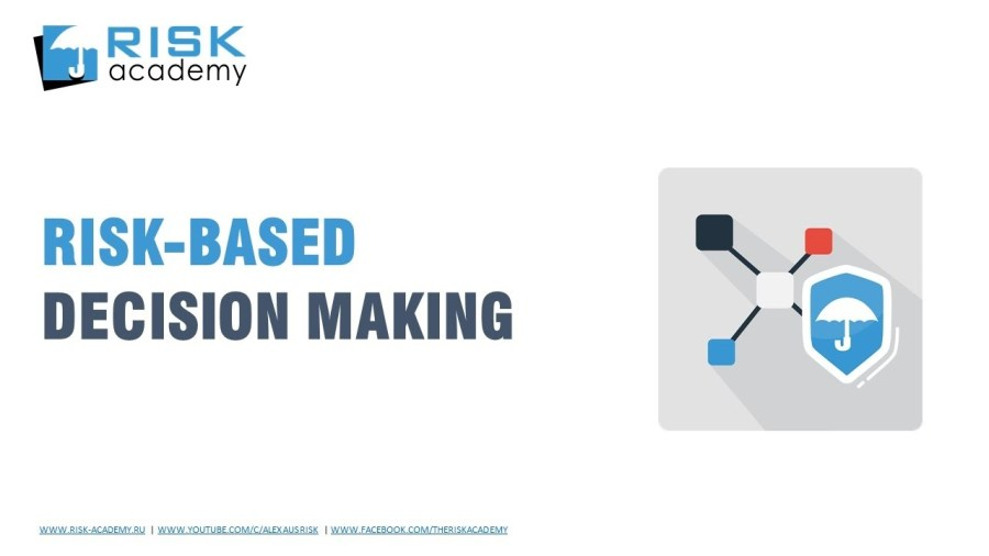 62. Risk based decision making – Alex Sidorenko