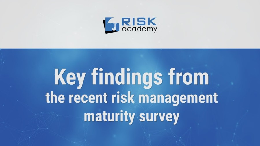 68. Key findings from the recent risk management maturity survey with Deloitte