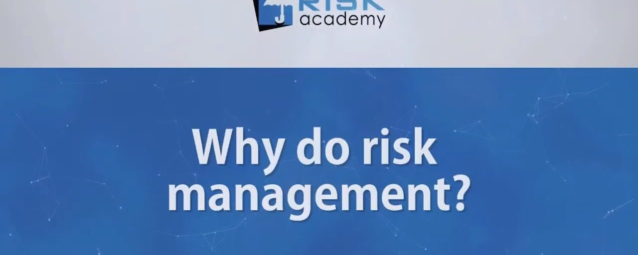 101. Why do risk management?