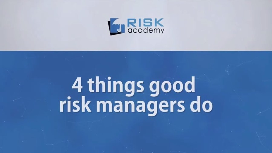 96. 4 things good risk managers do