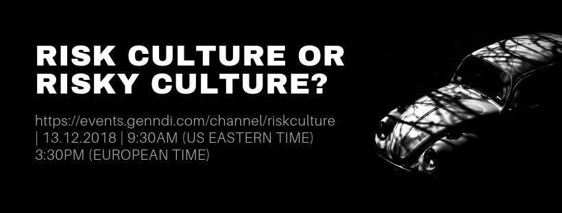 Risk culture or risky culture – great webinar and what are some of the takeaways