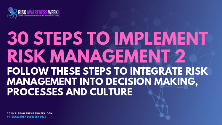 30 practical steps to implement risk management 2. Follow these steps to integrate risk management into decision making, processes and culture