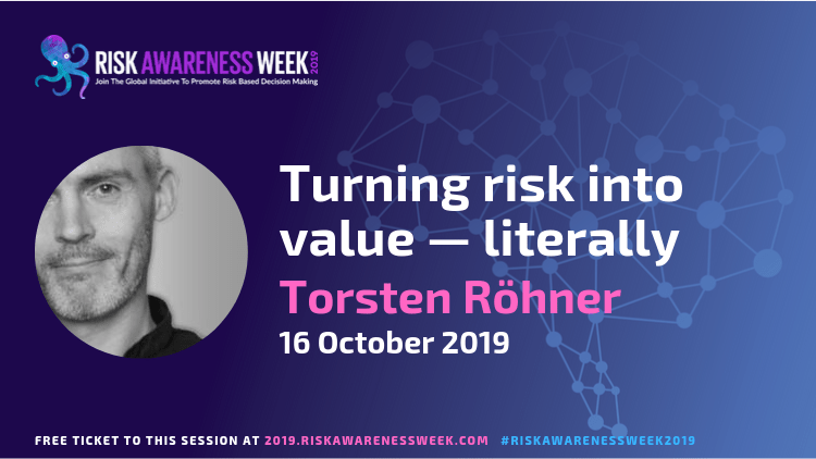 Turning risk into value — literally  #riskawarenessweek2019