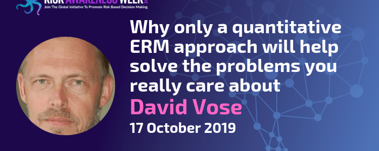 REPLAY: Why only a quantitative ERM approach will help solve the problems you really care about #riskawarenessweek2019