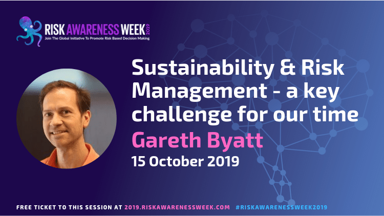 Sustainability & Risk Management – a key challenge for our time #riskawarenessweek2019