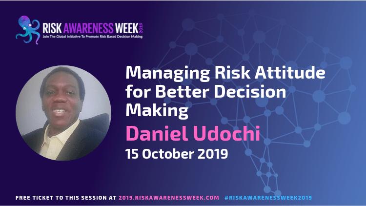 REPLAY: Managing Risk Attitude for Better Decision Making #riskawarenessweek2019