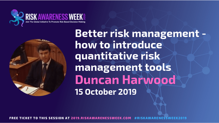 Better risk management – how to introduce quantitative risk management tools #riskawarenessweek2019