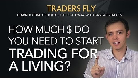 Make a Living Trading – Startup Capital Needed