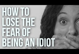 How To Appreciate Your Inner-Idiot