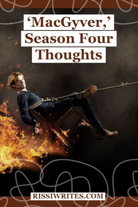 'MacGyver,' Season Four. Sharing thoughts and opinions on the fourth season of this CBS re-boot. Text © Rissi JC