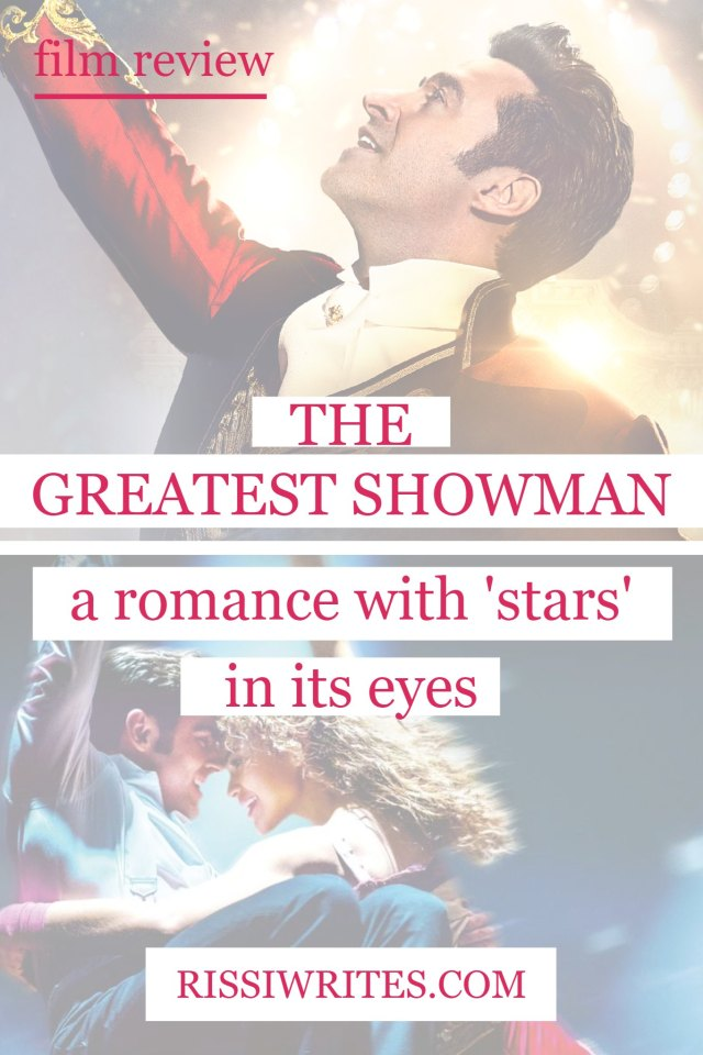 The Greatest Showman - A Romance With 'Stars' in its Eyes
