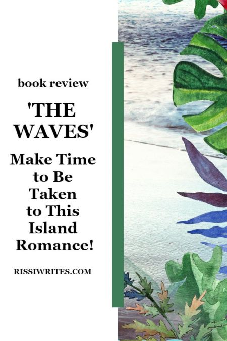 'The Waves' Review: Make Time to Be Taken to This Island Romance! A book review of the Amy Matayo novel. Review text © Rissi JC