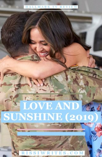 Love and Sunshine (2019) Hallmark Review: A Romance to Honor Military Service. Reviewing the romance with Danica McKeller. All review text © Rissi JC