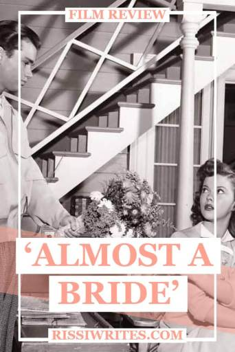 'Almost a Bride' is the Madcap and Fun Old Time Romance We Love. A review of the 1949 Shirley Temple romantic-comedy. Text © Rissi JC