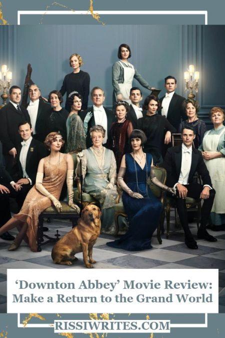 'Downton Abbey' Movie: Make a Return to the Grand World. A review of the 2019 Downton Abbey movie. Review text © Rissi JC