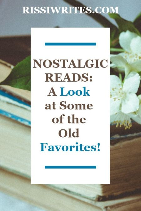 """Nostalgic Reads 1: A Look at Some of the Old Favorites! New """"booktube Thursday"""" with a look back at a few of my NOSTALGIC READS! Text © Rissi JC"""